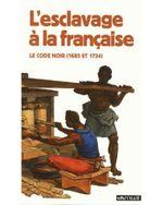 Couverture L'esclavage à la française, le Code Noir