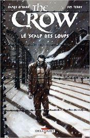 Couverture The Crow : Le Scalp des loups
