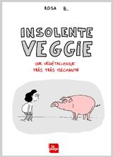 Couverture Une végétalienne très méchante - Insolente Veggie, tome 1