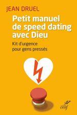 Couverture Petit manuel de speed dating avec Dieu