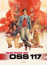 Couverture Tequila Molotov pour OSS 117 - OSS 117, tome 1