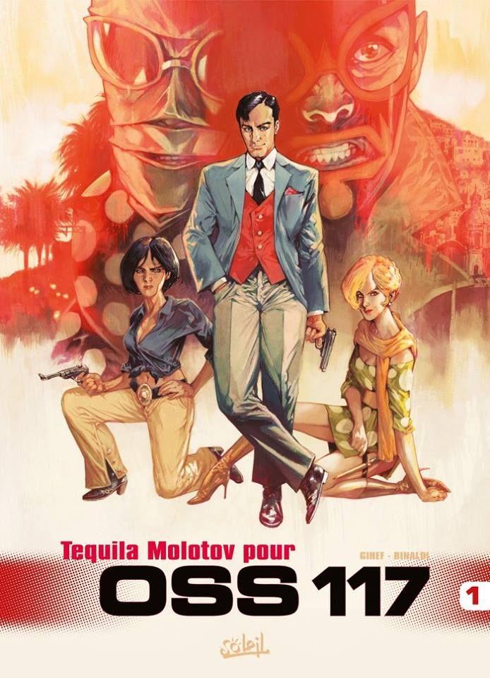Tequila Molotov Pour Oss 117 Oss 117 Tome 1 Pino Rinaldi Et Gihef