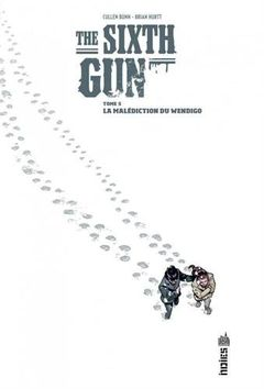 Couverture La Malédiction du Wendigo - The Sixth Gun, tome 5