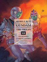 Couverture Encounters - Mobile Suit Gundam: The ORIGIN, Volume 12