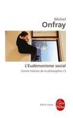 Couverture L'Eudémonisme social - Contre-histoire de la philosophie, tome 5