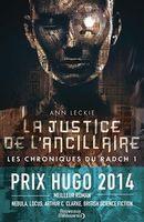 Couverture La Justice de l'ancillaire - Les Chroniques de Radch, tome 1
