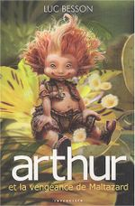 Couverture Arthur et les Minimoys - Tome 3 : La Vengeance de Maltazard