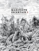 Couverture Manifeste incertain, tome 3