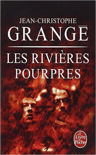Les rivi res pourpres jean christophe grang senscritique - Nouveau livre jean christophe grange ...