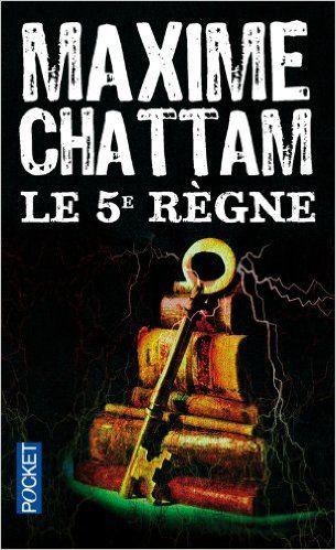Le 5e Règne - Maxime Chattam - SensCritique