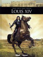 Couverture Louis XIV - Ils ont fait l'Histoire, tome 1