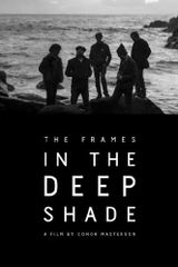 Affiche The Frames: In The Deep Shade