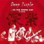 Pochette …To the Rising Sun (In Tokyo) (Live)