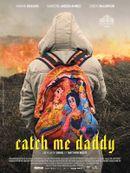 Affiche Catch Me Daddy