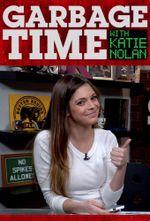 Affiche Garbage Time With Katie Nolan