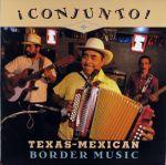 Pochette ¡Conjunto! Texas-Mexican Border Music, Volume 1