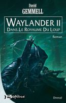 Couverture Waylander II : Dans le royaume du loup