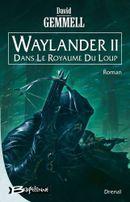 Couverture Waylander II : Dans le royaume du loup - Le Cycle de Drenaï, tome 6
