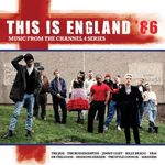 Pochette This Is England '86: Music From the Channel 4 Series (OST)
