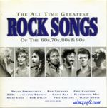Pochette The All Time Greatest Rock Songs of the 60s, 70s, 80s & 90s