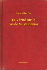 Couverture La Vérité sur le cas de M. Valdemar