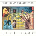 Pochette Sounds of the Eighties: 1980–1982