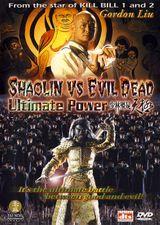 Affiche Shaolin Vs Evil Dead : Ultimate Power
