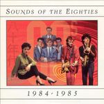 Pochette Sounds of the Eighties: 1984-1985
