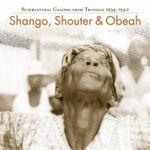Pochette Shango, Shouter & Obeah: Supernatural Calypso From Trinidad 1934-1940