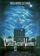 Affiche Vampire, vous avez dit vampire ? II