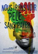 Affiche Nous irons voir Pelé sans payer