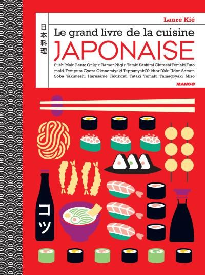 Le Grand Livre De La Cuisine Japonaise Laure Kie Senscritique