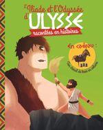 Couverture L'Iliade et l'Odyssée d'Ulysse racontées en histoires