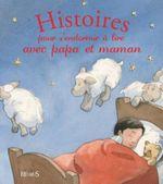 Couverture Histoires pour s'endormir à lire avec papa et maman