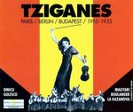 Pochette Tziganes : Paris / Berlin / Budapest 1910-1935