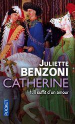 Couverture Il suffit d'un amour - Catherine, tome 1