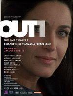 Affiche Out 1 : Noli me tangere - Episode 2 : De Thomas à Frédérique