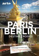 Affiche Paris-Berlin, destins croisés