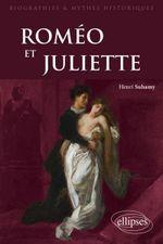 Couverture Biographies et mythes historiques : Roméo et Juliette