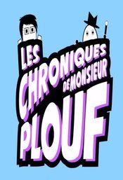 Affiche Les Chroniques de Mr. Plouf