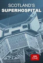 Affiche Scotland's Superhospital