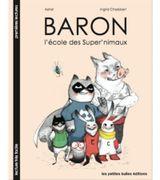 Couverture Baron, l'école des super'nimaux
