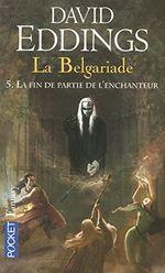 Couverture La Fin de partie de l'enchanteur - La Belgariade, tome 5