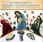 Pochette Echoes of Qiyan: A Nordic Excursion Into the World of Al-Andalusian, Medieval and Sephardic Music