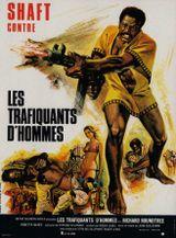 Affiche Shaft contre les trafiquants d'hommes