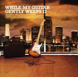 Pochette While My Guitar Gently Weeps II