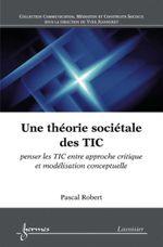 Couverture Une theorie societale des tic penser les tic entre approche