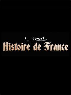 Affiche La Petite Histoire de France