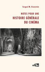 Couverture Notes pour une histoire générale du cinéma