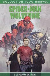 Couverture Le Pouvoir des rêves - Spider-Man/Wolverine, tome 2